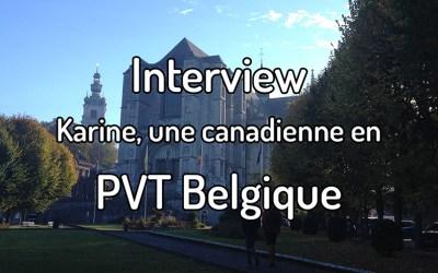 Interview – Karine, une canadienne en PVT Belgique
