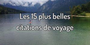 Les 15 plus belles citations de voyage