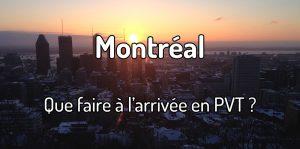 Que faire à l'arrivée à Montréal en PVT Canada