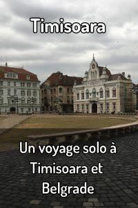 Pinterest - Un voyage solo à Timisoara et Belgrade