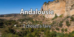 7 choses à faire en Andalousie