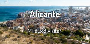 Que visiter à Alicante ?