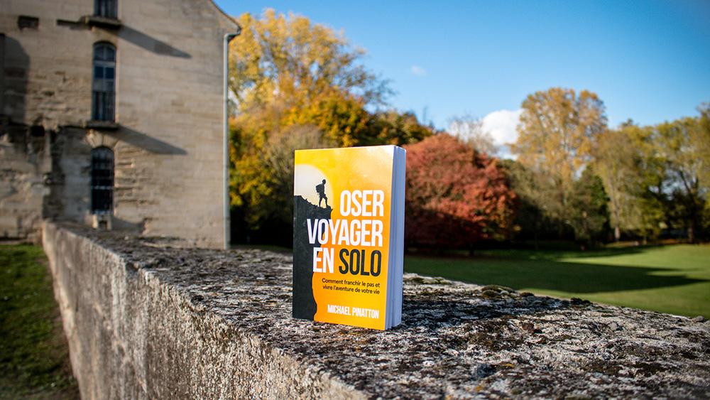 Interview Michael Pinatton - Un voyage solo à durée indéterminée - Le livre Oser voyager en solo