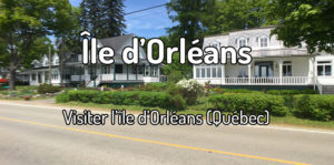 Visiter l'Île d'Orléans