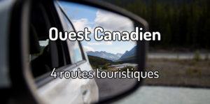 Routes touristiques à faire dans l'ouest canadien