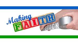 making-faith-stick-screen