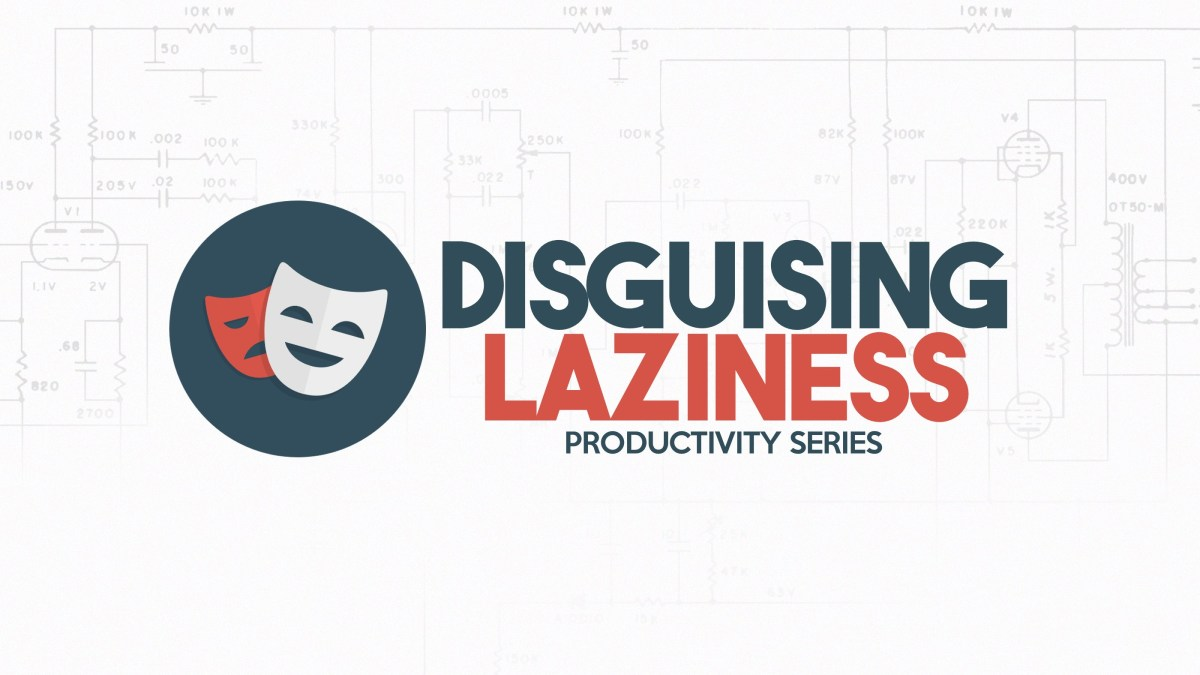 Disguising Laziness