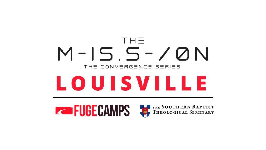 The Mission [Fuge 2018 Louisville]