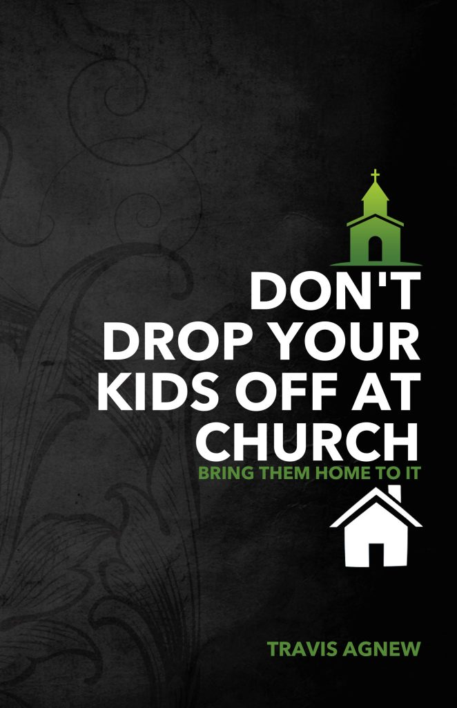 Don't Drop Your Kids Off at Church