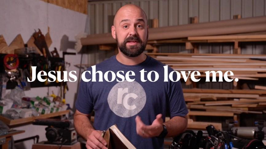 Jesus Chose to Love Me