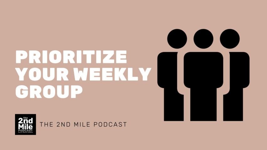 Prioritize Your Weekly Group