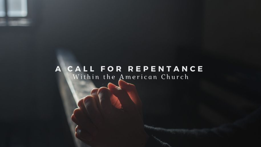 A Call for Repentance Within the American Church