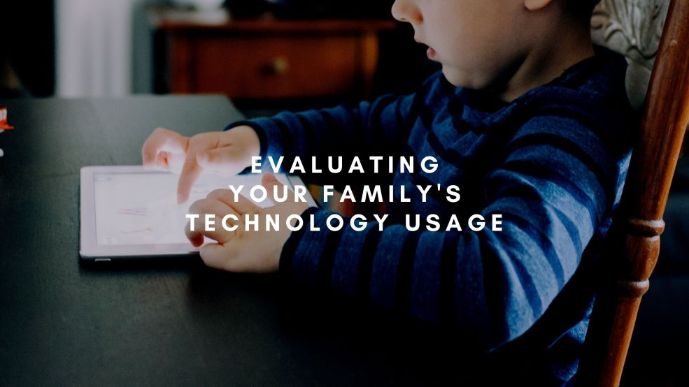 Evaluating Your Family's Technology Usage
