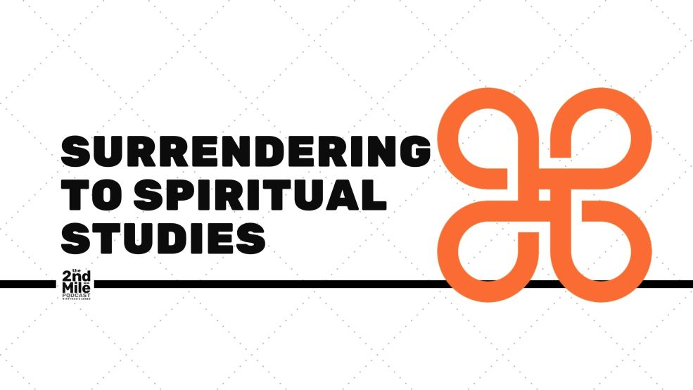 Surrendering to Spiritual Studies