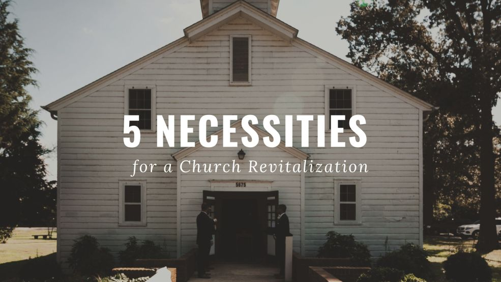 5 Necessities for a Church Revitalization