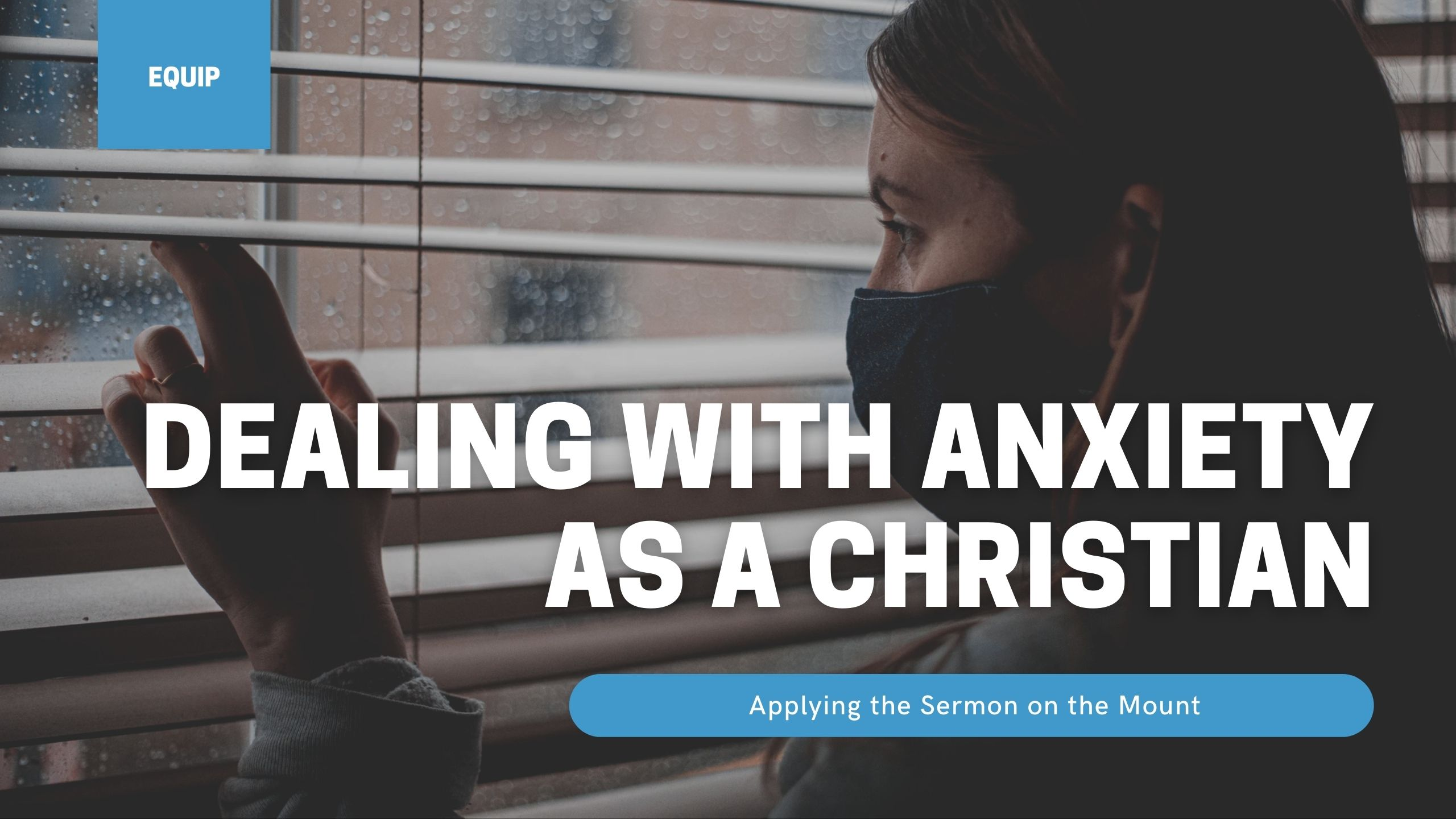 Dealing With Anxiety as a Christian