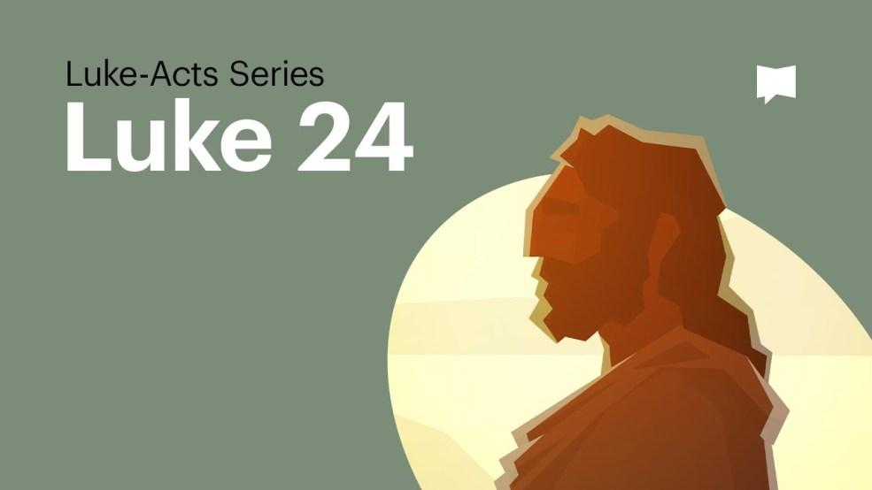 The Resurrection of Jesus: Luke 24