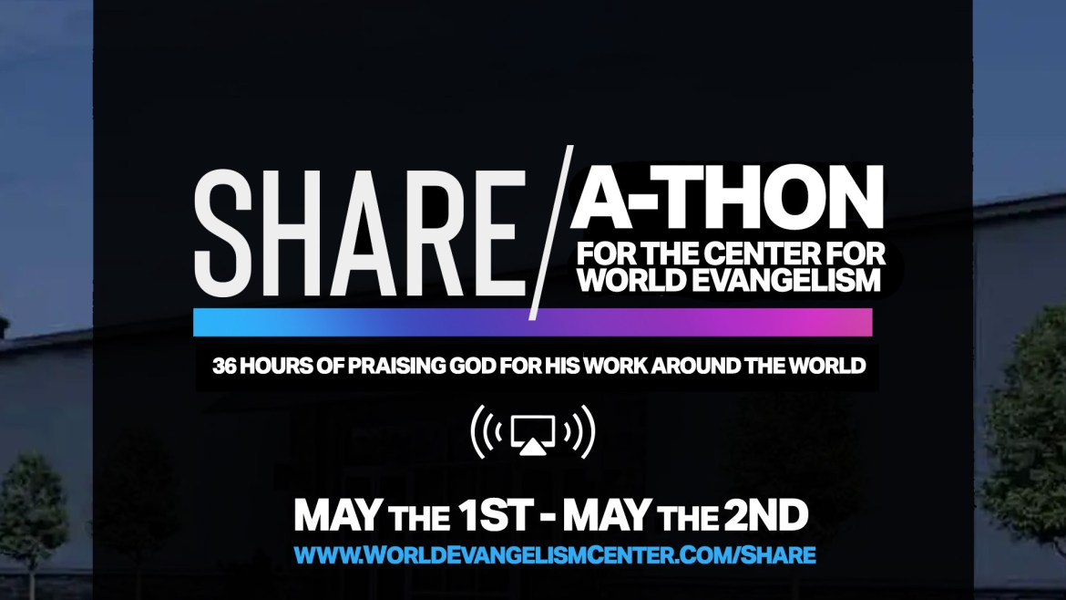 Share-a-thon | May 1-2 | 36 Hours of Praising God!