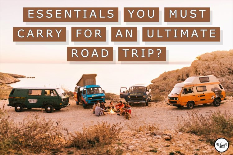 ESSENTIALS YOU MUST CARRY FOR AN ULTIMATE ROAD TRIP