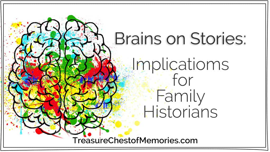 Brains on Stories: Implications for Family Historians