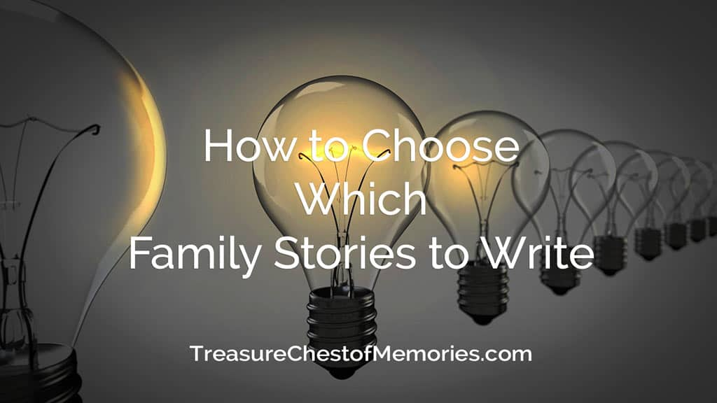 How to Choose which Family Stories to Write