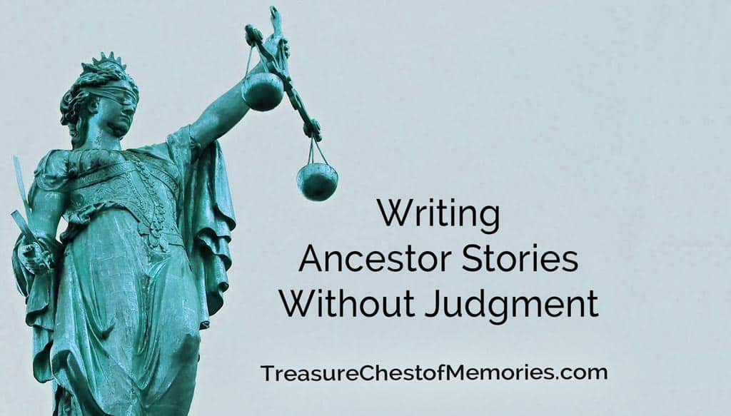 Writing Ancestor Stories without Judgment