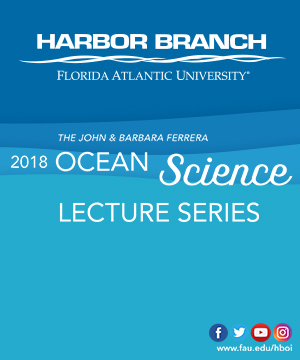 FAU Harbor Branch Ocean Science Lecture Series