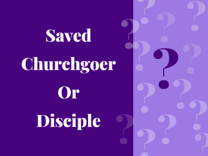 Saved, Churchgoer or Disciple