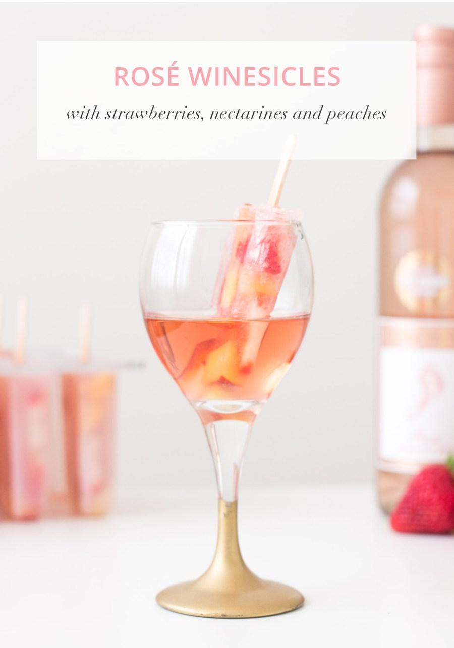Rosé Winesicles with Strawberries, Peaches and Nectarines, wine popsicle, summer recipe, Treats and Trends, food blog