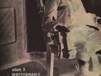 Adam X Irreformable