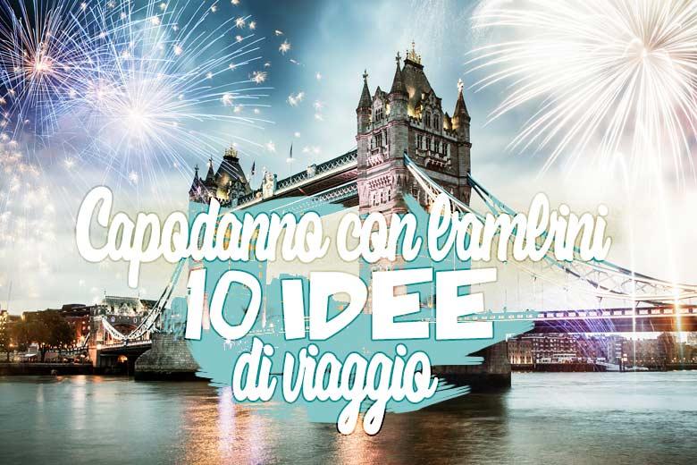 Dove Andare A Capodanno Con I Bambini 10 Idee Di Viaggio In