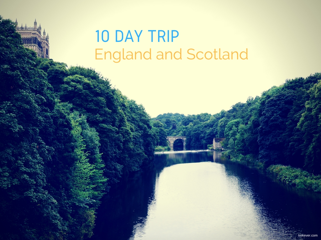 10 day trip to England and Scotland