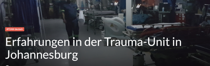 FOAM: Erfahrungen in der Trauma-Unit in Johannesburg