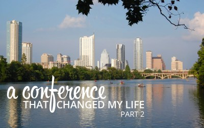 A Conference that Changed my Life: Part 2