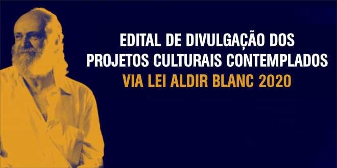 Edital de Divulgação dos Projetos Culturais contemplados via Lei Aldir Blanc 2020