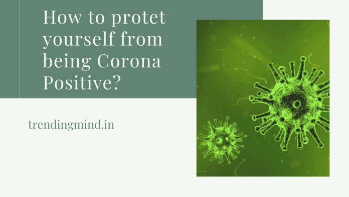 How to Protect yourself from being corona positive