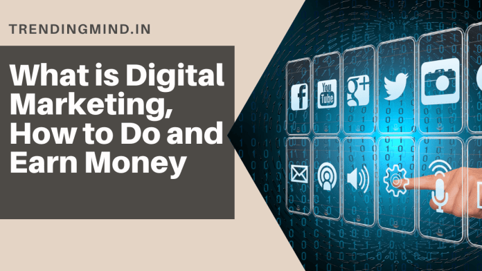 What is Digital Marketing, How to and Earn Money