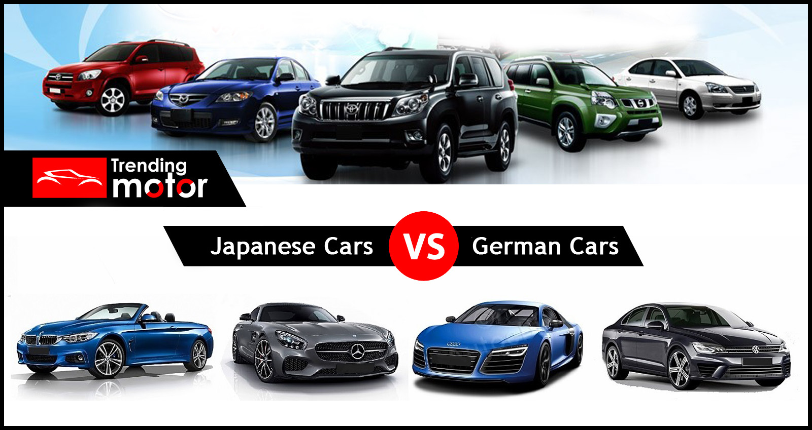 Who is the better one : Japanese or German cars