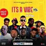 MIXTAPE: Dj Jamix – Its A Vibe Mix