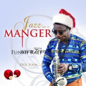 MUSIC: Funmi Ralf - Jazz In A Manger | @rapheal_funmi
