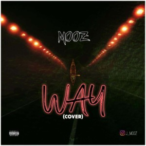 MUSIC: Mooz – Way (Davolee Cover)