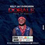 MUSIC: Kelly Jay - Dobale