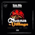 MUSIC: Shatta Wale – Ghana Be Village