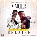 MUSIC: Carter – One Bottle of Belaire Ft. Emmani