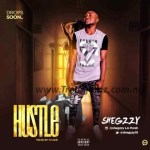 MUSIC: Shegzzy – Hustle (Prod by Krakk)