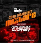 MIXTAPE: Pope Dablack x Dj Davisy - 2018 Major Hit Mixtape