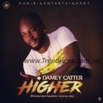 MUSIC: Damey Catter – Higher