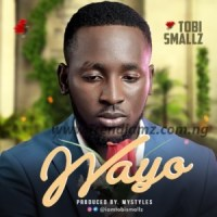 MUSIC: Tobi Smallz – Wayo | @Iamtobismallz