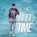 MUSIC: VIC - Good Time