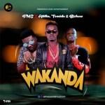 MUSIC: FME Ft. Atilla, Tomide & BjShow – Wakanda